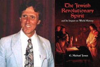 E. Michael Jones: The Jewish Revolutionary Spirit