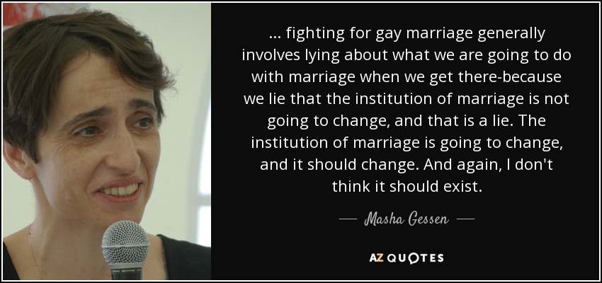 quote-fighting-for-gay-marriage-generally-involves-lying-about-what-we-are-going-to-do-with-masha-gessen-58-12-64.jpg