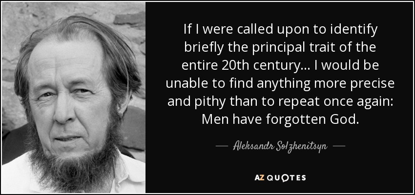quote-if-i-were-called-upon-to-identify-briefly-the-principal-trait-of-the-entire-20th-century-aleksandr-solzhenitsyn-124-4-0480.jpeg