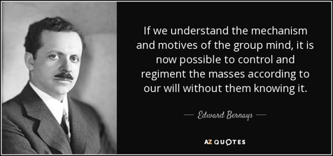 quote-if-we-understand-the-mechanism-and-motives-of-the-group-mind-it-is-now-possible-to-control-edward-bernays-69-66-17.jpg