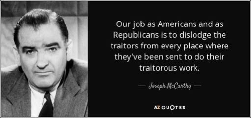quote-our-job-as-americans-and-as-republicans-is-to-dislodge-the-traitors-from-every-place-joseph-mccarthy-64-99-95.jpg