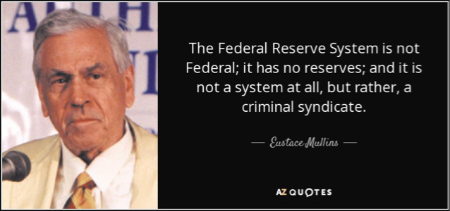 quote-the-federal-reserve-system-is-not-federal-it-has-no-reserves-and-it-is-not-a-system-eustace-mullins-79-22-06.jpg