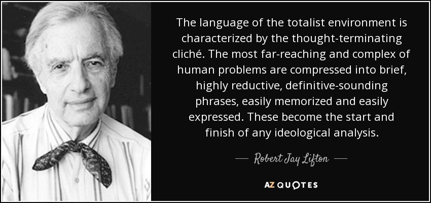 quote-the-language-of-the-totalist-environment-is-characterized-by-the-thought-terminating-robert-jay-lifton-94-42-74.jpg