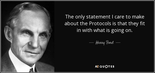 quote-the-only-statement-i-care-to-make-about-the-protocols-is-that-they-fit-in-with-what-henry-ford-69-49-04.jpg